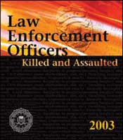 Law Enforcement Officers Killed and Assaulted 2003 graphic