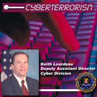 Cyberterrorism - Keith Lourdeau, Deputy Assistant Director, Cyber Division