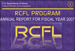 Regional Computer Forensics Laboratories, Annual Report fiscal year 2007