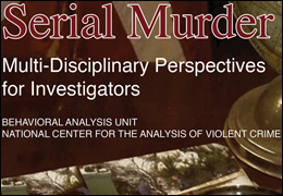 Serial Murder - multidisciplinary perspectives for investigators