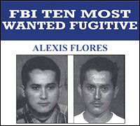 Poster FBI Ten Most Wanted Fugitive Alexis Flores
