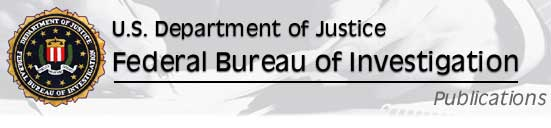 U.S. Department of Justice, Federal Bureau of Investigation  Publications